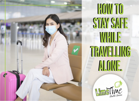 How to stay safe while travelling alone.